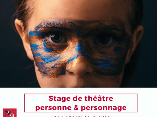 Stage «Personne-personnage: être soi pour se faire autre»: 27-29 mars
