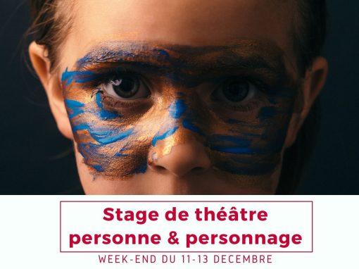 Stage «Personne-personnage: être soi pour se faire autre»: 11-13 décembre